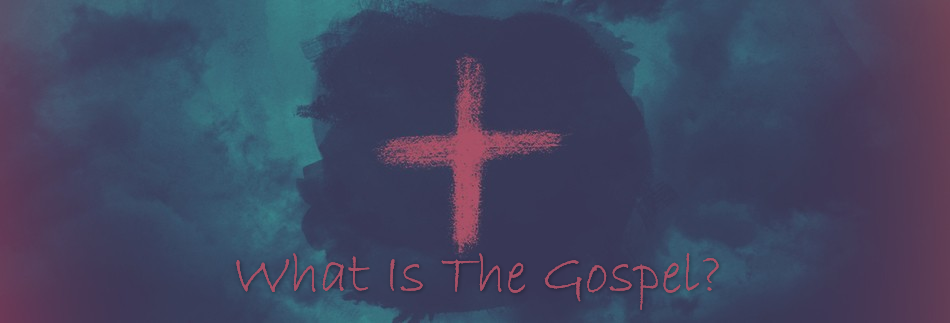 What's the Gospel?
